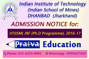 ADMISSION NOTICE for IIT(ISM) JRF (Ph.D Programme), 2016-17 (Phase–2)